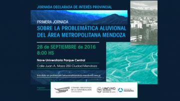 Primera Jornada sobre la problemática aluvional del Área Metropolitana de Mendoza