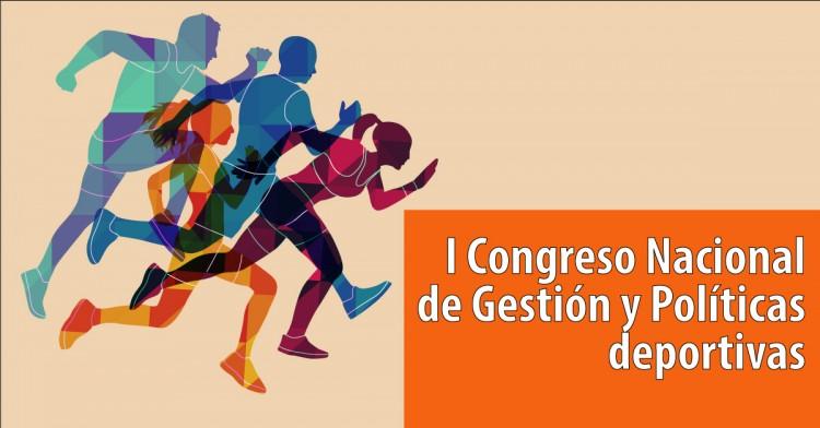 I Congreso Nacional de Gestión y Políticas Deportivas