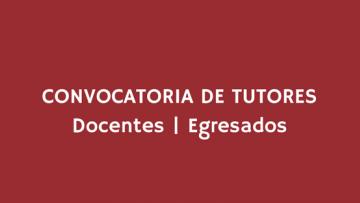 Convocatoria de Tutores docentes | egresados