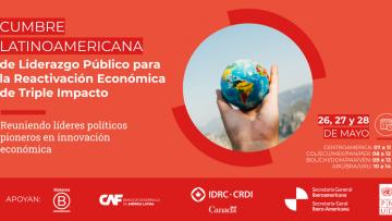 Cumbre Latinoamericana del liderazgo público para la reactivación económica de triple impacto