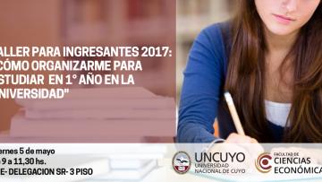 """TALLER PARA INGRESANTES 2017: """"CÓMO ORGANIZARME PARA ESTUDIAR EN 1° AÑO EN LA UNIVERSIDAD"""""""