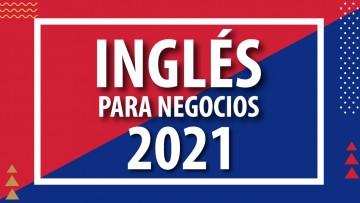 Inglés para negocios 2021 | Inscripciones Abiertas