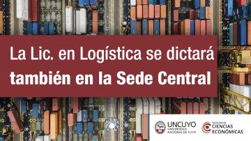 A partir del ciclo lectivo 2018, la Lic. en Logística se dictará también en la Sede Central