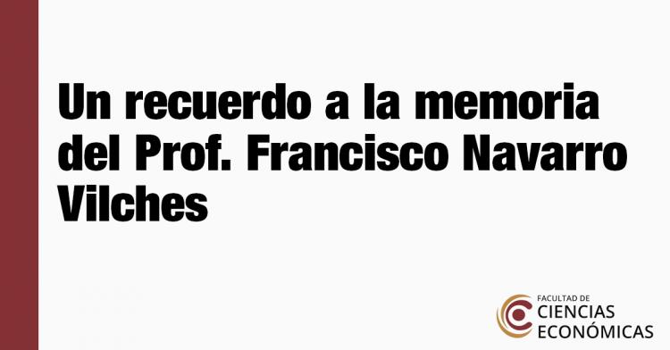 Un recuerdo a la memoria del Prof. Francisco Navarro Vilches