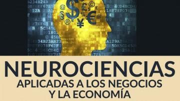 JORNADA:  NEUROCIENCIAS APLICADAS A LOS NEGOCIOS Y LA ECONOMÍA