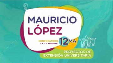 """Se encuentra abierta 12ma Convocatoria """"Proyectos Mauricio López"""""""