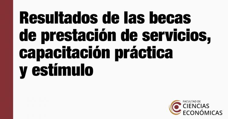 Resultados de las becas de prestación de servicios, capacitación práctica y estímulo