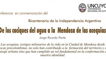 Conferencia \De los caciques del agua a la Mendoza de las Acequias\ 25 DE AGOSTO