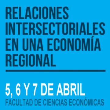 """Se realizará el Taller """"Relaciones Intersectoriales en una Economía Regional"""""""