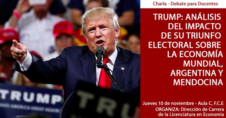 TRUMP: ANALISIS DEL IMPACTO DE SU TRIUNFO ELECTORAL SOBRE LA ECONOMIA MUNDIAL, ARGENTINA Y MENDOCINA