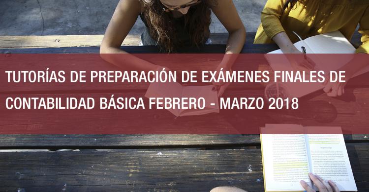 TUTORÍAS DE PREPARACIÓN DE EXÁMENES FINALES DE CONTABILIDAD BÁSICA FEBRERO - MARZO 2018