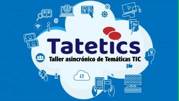 Tatetics - Taller virtual asincrónico de temáticas TIC