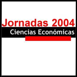 Jornadas de Ciencias Económicas 2004