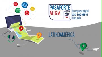 Pasaporte AUGM: descubrí latinoamérica en red.